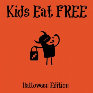 Kid's Eat FREE or super cheap…Halloween Edition