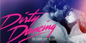 Dirty Dancing is coming to Dallas Summer Musicals #DirtyDancingDSM