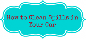 How to Clean Spills in Your Car