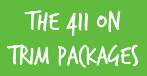 The 411 on Trim Packages