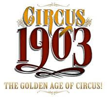 CIRCUS 1903 –The Golden Age of Circus comes to Music Hall on May 23rd!